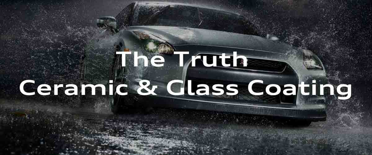 The Truth between Ceramic Coating and Glass Coating
